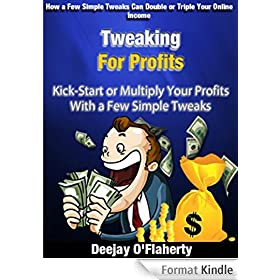 Tweaking For Profits: Kick-start or Multiply Your Profits With a Few Simple Tweaks (English Edition)