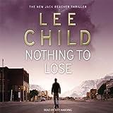 Nothing to Lose: Jack Reacher 12 (Unabridged)