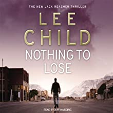 Nothing to Lose: Jack Reacher 12 Audiobook by Lee Child Narrated by Jeff Harding