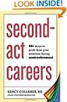 Second-Act Careers: 50+ Ways to Profi...