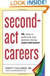 Second-Act Careers: 50+ Ways to Profi...