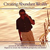 Creating Abundant Wealth | [Lyndall Briggs, Gary Green]