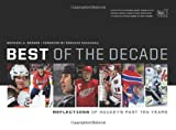 img - for Best of the Decade: Reflections of Hockey's Past Ten Years (Reflections: The NHL Hockey Year in Photographs) book / textbook / text book