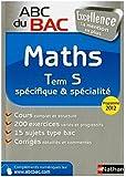 ABC du BAC Excellence Maths Term S spécifique et spécialité - Programme 2012