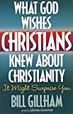 What God Wishes Christians Knew About Christianity