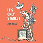 It's Only Stanley | Jon Agee