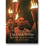 Clash Within: Democracy, Religious Violence, and India's Futureby Martha C Nussbaum