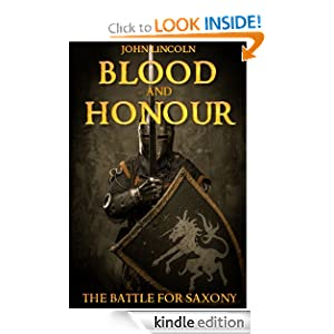 Free Kindle Book: Blood and Honour - The Battle for Saxony (A Historical Novel Set in the Dark Ages), by John Lincoln