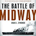 The Battle of Midway (Pivotal Moments in American History) | Craig L. Symonds