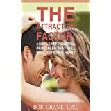 The Attraction Factor - 4 Simple Yet Powerful Principles That Will Melt Any Man's Heart