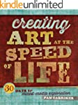Creating Art at the Speed of Life: 30...