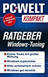 Ratgeber: Windows-Tuning - Power-Tipps f�r Windows (PC-WELT Kompakt 12)
