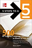 img - for 5 Steps to a 5 500 AP English Language Questions to Know by Test Day (5 Steps to a 5 on the Advanced Placement Examinations Series) book / textbook / text book