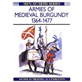 "Armies of Medieval Burgundy 1364-1477 (Men-at-Arms)von ""Nicholas Michael"""