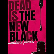 Dead is the New Black (       UNABRIDGED) by Marlene Perez Narrated by Suzy Jackson
