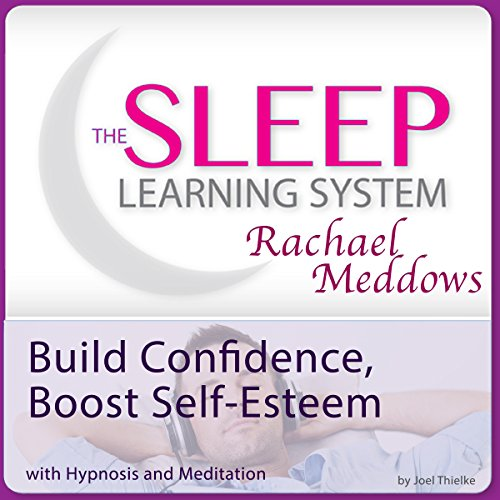 build-confidence-boost-self-esteem-now-with-hypnosis-and-meditation-the-sleep-learning-system-with-r