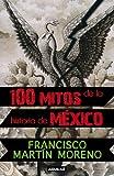 img - for 100 mitos de la historia de Mexico (Spanish Edition) book / textbook / text book