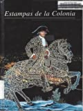 img - for Estampas de la Colonia/Stamps of the Colony book / textbook / text book