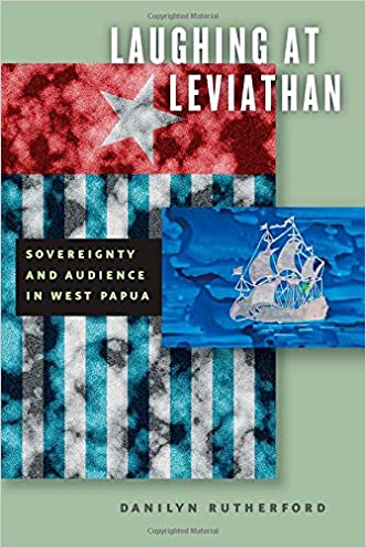 Laughing at Leviathan: Sovereignty and Audience in West Papua (Chicago Studies in Practices of Meaning)