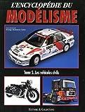 L'Encyclopédie du modélisme : Tome 5, Les Véhicules civils