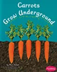 Carrots Grow Underground (Pebble Book...