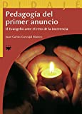 img - for PEDAGOGIA DEL PRIMER ANUNCIO book / textbook / text book