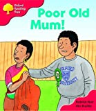 Oxford Reading Tree: Stage 4: More Storybooks: Poor Old Mum: Pack A (Oxford Reading Tree)