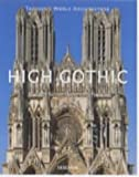 High Gothic: The Age of the Great Cathedrals (World Architecture Series)