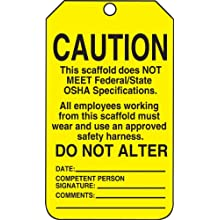 "Accuform Signs TSS102PTP Scaffold Status Tag, Legend ""CAUTION THIS SCAFFOLD DOES NOT MEET FEDERAL/STATE OSHA SPECIFICATIONS..."", 5.75"" Length x 3.25"" Width x 0.015"" Thickness, RP-Plastic, Black on Yellow (Pack of 25)"
