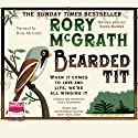 Bearded Tit (       UNABRIDGED) by Rory McGrath Narrated by Rory McGrath