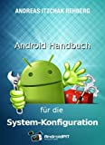 Android Handbuch f�r die Systemkonfiguration (Izzys Android-Handb�cher 3)