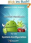 Android Handbuch für die Systemkonfiguration (Izzys Android-Handbücher 3)
