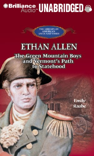ethan-allen-the-green-mountain-boys-and-vermonts-path-to-statehood-the-library-of-american-lives-and