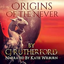 Origins of the Never (       UNABRIDGED) by CJ Rutherford Narrated by Katie Welburn
