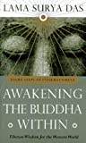 Awakening the Buddha Within: Tibetan Wisdom for the Western World (0553066951) by Lama Surya Das