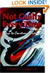 Not Guilty Every Time: Keys To Courtr...