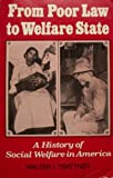 From Poor Law to Welfare State: History of Social Welfare in America (0029327008) by Walter I. Trattner