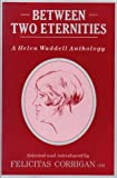 Between Two Eternities: A Helen Waddell Anthology (0281046530) by Waddell, Helen