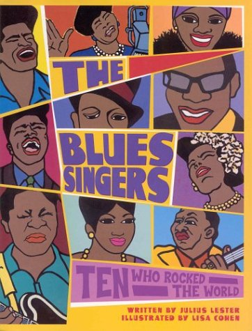 The Blues Singers: Ten Who Rocked the World, The: Blues Singers
