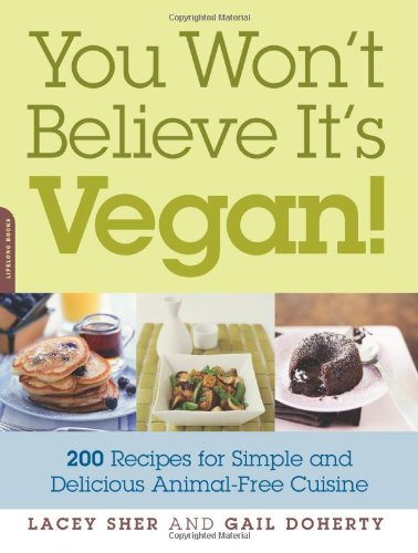 You Won'T Believe It'S Vegan!: 200 Recipes For Simple And Delicious Animal-Free Cuisine front-1024584