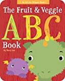 The Fruit and Veggie ABC Book (An Ed the Dragon Book)