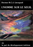 img - for L'Homme sur le seuil ou le pari du d veloppement int rieur book / textbook / text book