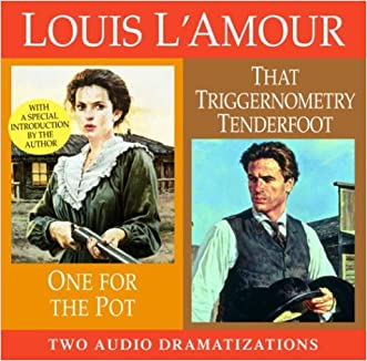 One for the Pot/That Triggernometry Tenderfoot (Louis L'Amour)
