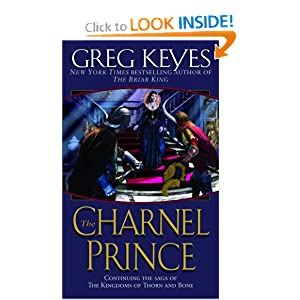 The Charnel Prince (Kingdoms of Thorn and Bone, Book 2) by J. Gregory Keyes
