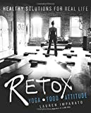 RETOX: Yoga*Food*Attitude Healthy Solutions for Real Life
