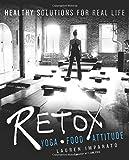 RETOX: Yoga*Food*Attitude Healthy Solutions for Real Life