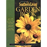 The Southern Living Garden Book: Completely Revised, All-New Edition ~ Editors of Southern...
