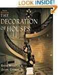 The Decoration of Houses (Classical A...