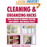 Cleaning And Organizing Hacks: Tips & Tricks To Remove Clutter, Save Energy And Reduce Costs