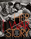 Her War Story: Twentieth-Century Women Write About War